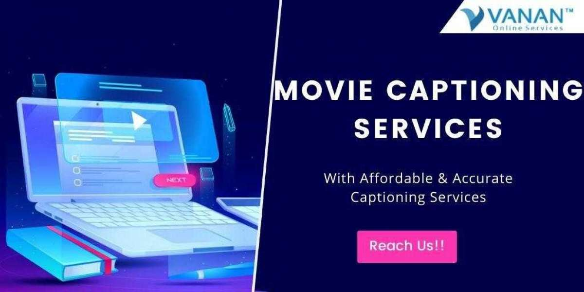 Why do You Need Movie Captioning Services ?